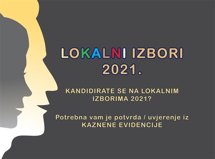 LOKALNI IZBORI 2021. - Izdavanje potvrda/uvjerenja iz kaznene evidencije u postupku kandidiranja